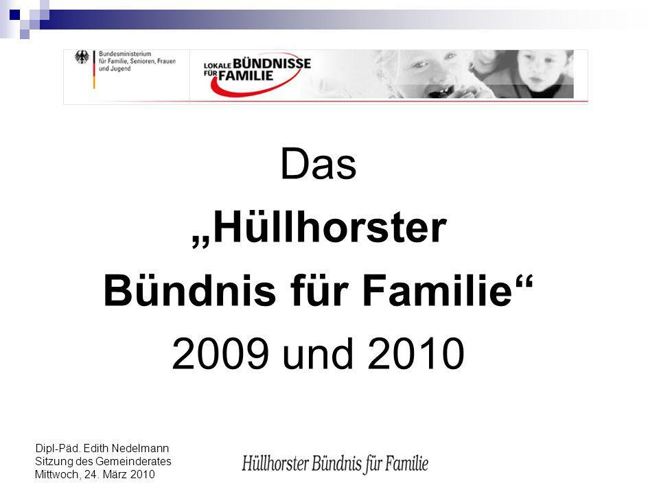 Dipl-Päd. Edith Nedelmann Sitzung des Gemeinderates Mittwoch, 24. März 2010 Das Hüllhorster Bündnis für Familie 2009 und 2010