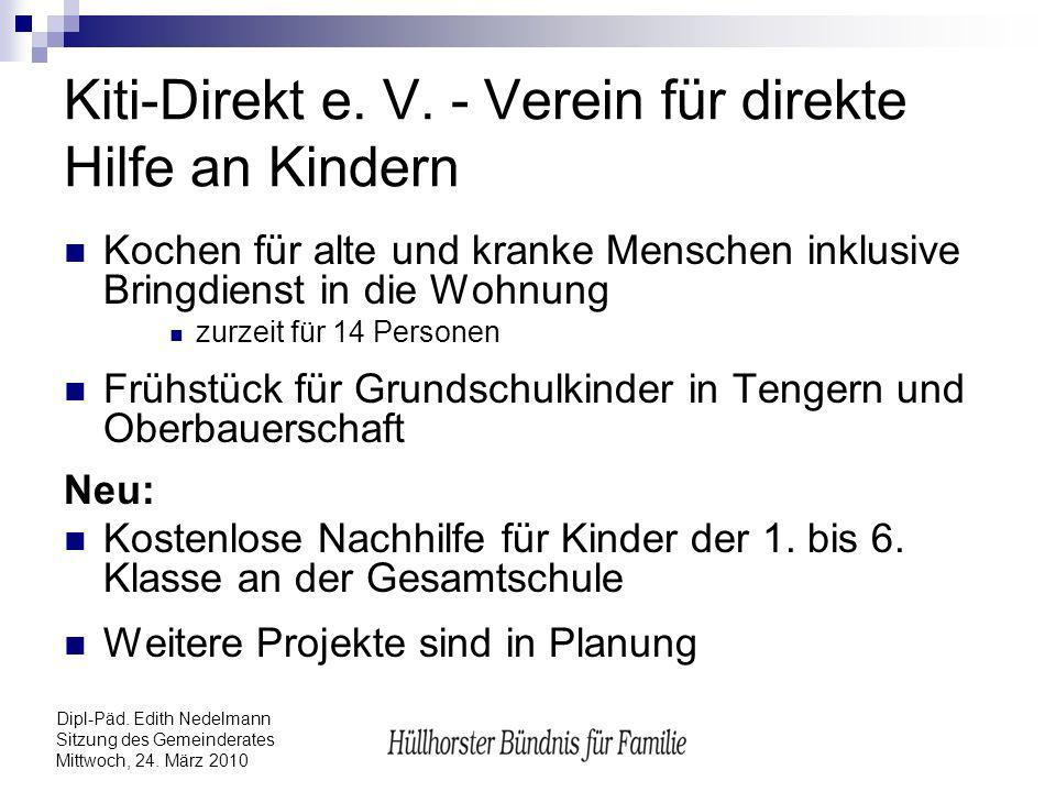Dipl-Päd. Edith Nedelmann Sitzung des Gemeinderates Mittwoch, 24. März 2010 Kiti-Direkt e. V. - Verein für direkte Hilfe an Kindern Kochen für alte un