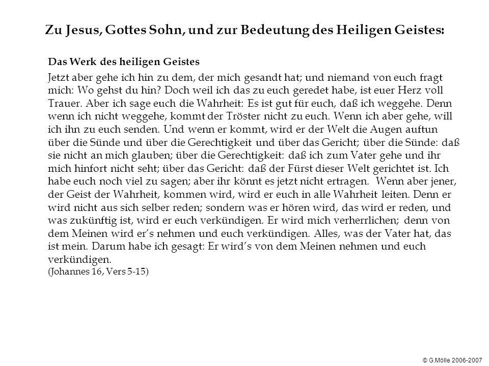 Zu Jesus, Gottes Sohn, und zur Bedeutung des Heiligen Geistes: Das Werk des heiligen Geistes Jetzt aber gehe ich hin zu dem, der mich gesandt hat; und