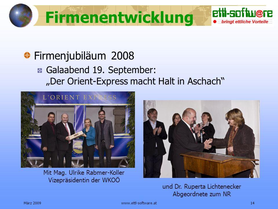 März 2009www.ettl-software.at14 Firmenentwicklung Firmenjubiläum 2008 Galaabend 19.