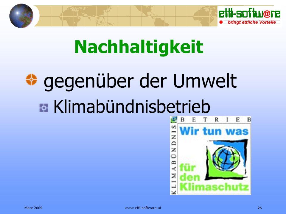 März 2009www.ettl-software.at26 Nachhaltigkeit gegenüber der Umwelt Klimabündnisbetrieb