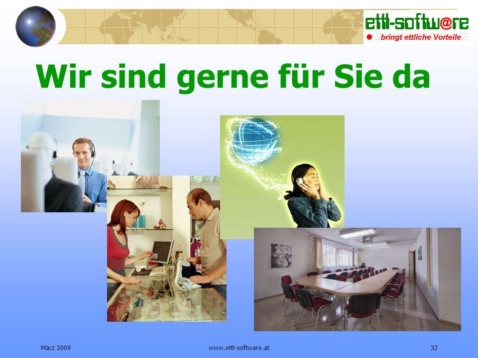März 2009www.ettl-software.at32 Wir sind gerne für Sie da