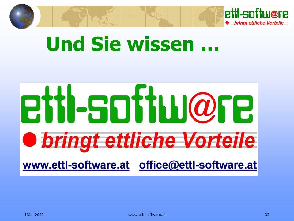 März 2009www.ettl-software.at33 Und Sie wissen …