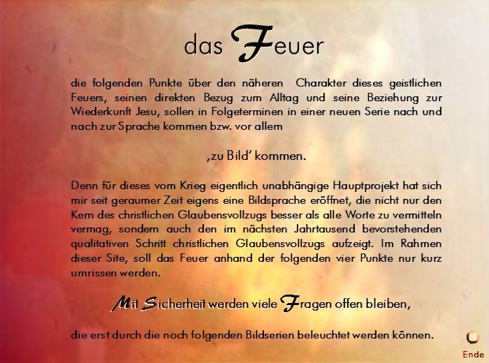 Ankündigung das F euer die folgenden Punkte über den näheren Charakter dieses geistlichen Feuers, seinen direkten Bezug zum Alltag und seine Beziehung