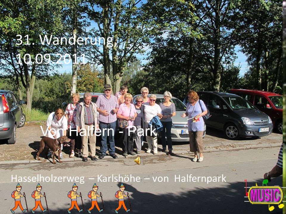 31. Wanderung, 10.09.2011 Hasselholzerweg – Karlshöhe – von Halfernpark Von Halfern - Park