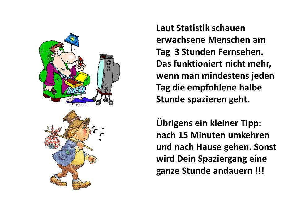Laut Statistik schauen erwachsene Menschen am Tag 3 Stunden Fernsehen. Das funktioniert nicht mehr, wenn man mindestens jeden Tag die empfohlene halbe