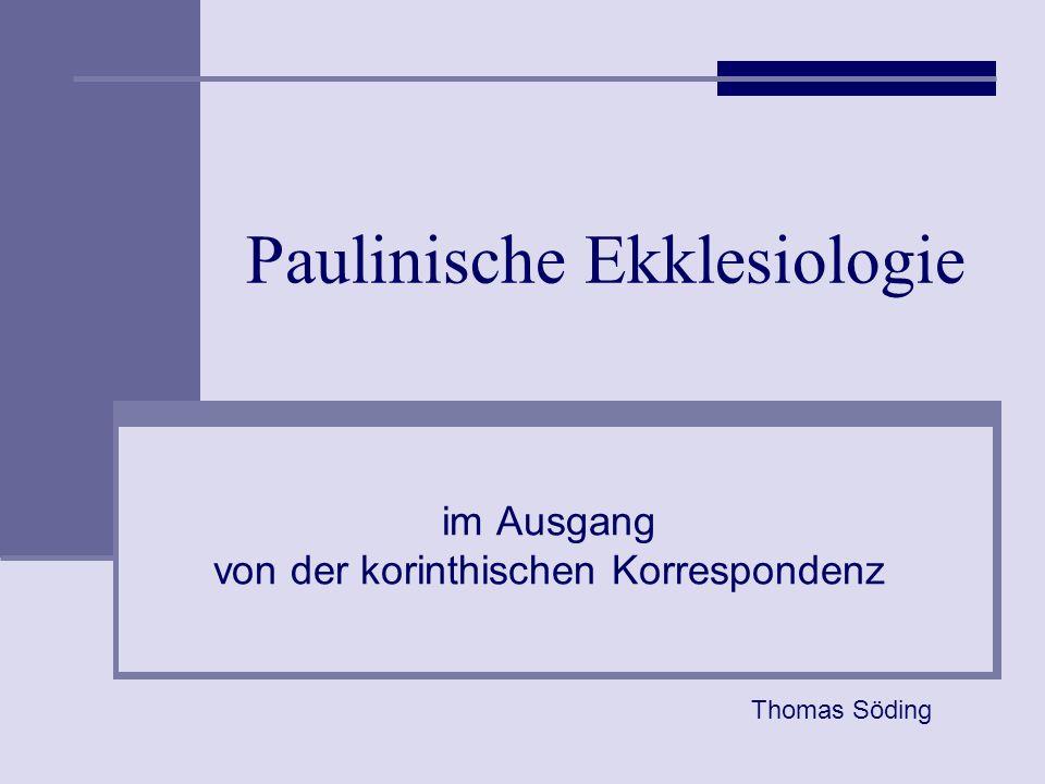 Söding, Paulinische Ekklesiologie2 Korinth auf der paulinischen Landkarte