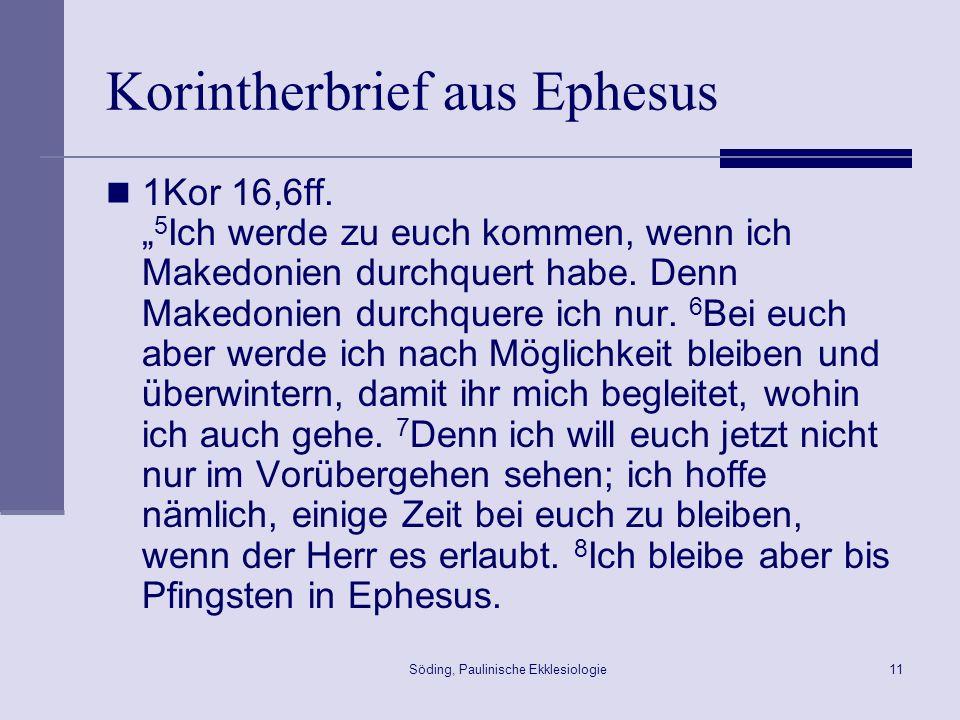 Söding, Paulinische Ekklesiologie12 Probleme mit dem Apostel 1Kor 9,1.4.12 Bin ich nicht frei.
