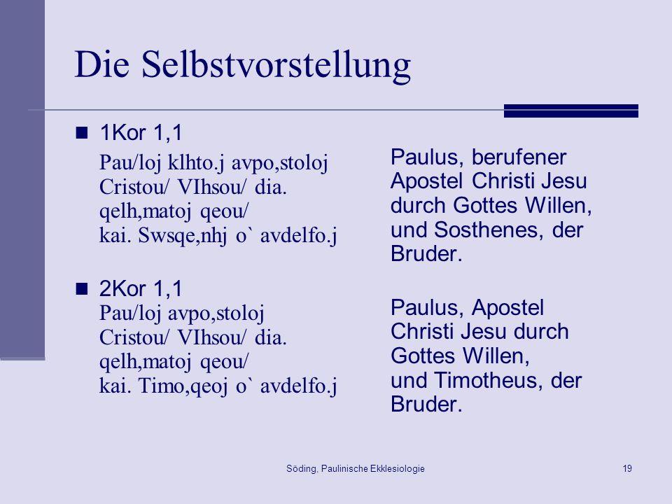 Söding, Paulinische Ekklesiologie20 Apostel – lukanisch und paulinisch Apg 1,21f.