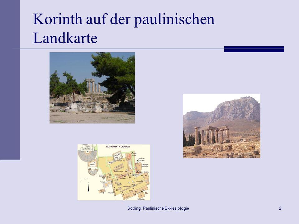 Söding, Paulinische Ekklesiologie3 Korinth auf der paulinischen Landkarte