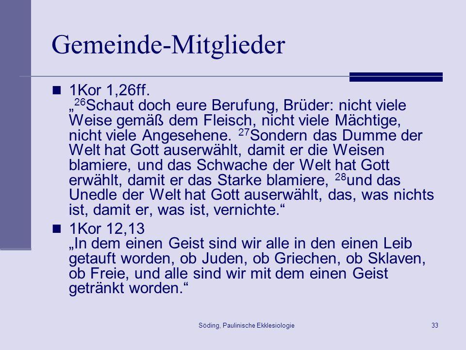 Söding, Paulinische Ekklesiologie34 Gottes Volk Dtn 5,22 ~k,l.h;q.-lK -la, hw hy> rB,DI hL,aeh ~yrIb D>h;- ta, ta.