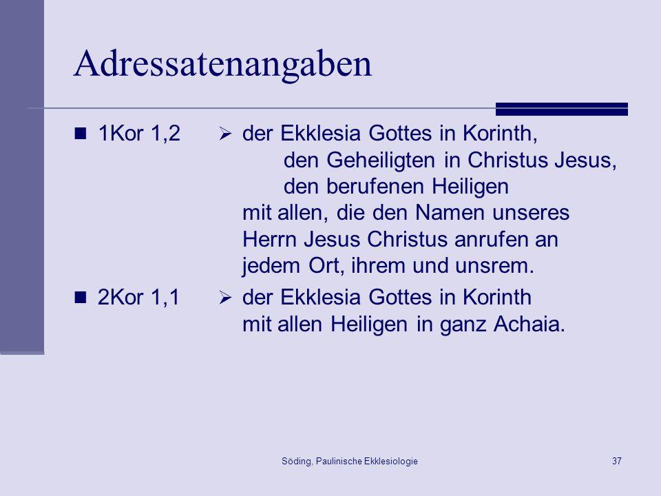Söding, Paulinische Ekklesiologie38 Universal- und Ortskirche Filialmodell Zentrale