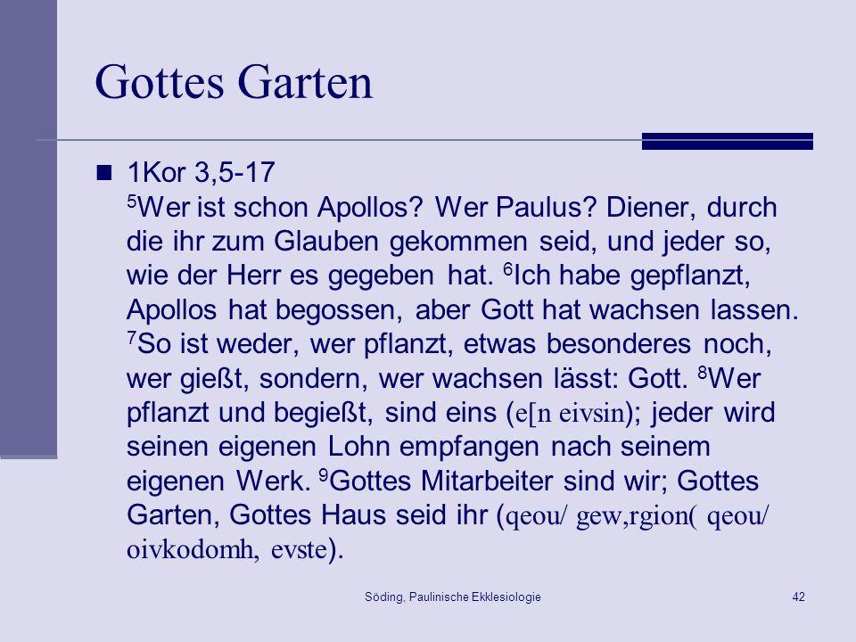Söding, Paulinische Ekklesiologie43 Gottes Garten Ez 34,29 Ich pflanze ihnen einen Garten des Heils.