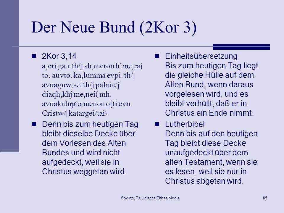 Söding, Paulinische Ekklesiologie86 Das Velum des Mose 2Kor 3,13 … Mwu?sh/j evti,qei ka,lumma evpi.
