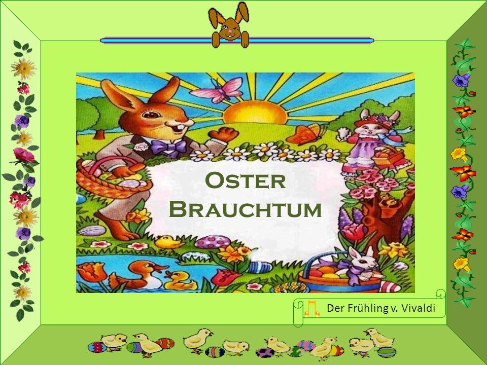 Oster Brauchtum Der Frühling v. Vivaldi