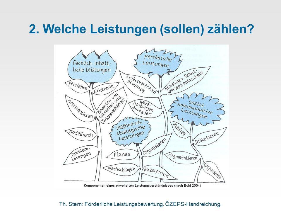 2. Welche Leistungen (sollen) zählen? Th. Stern: Förderliche Leistungsbewertung. ÖZEPS-Handreichung.