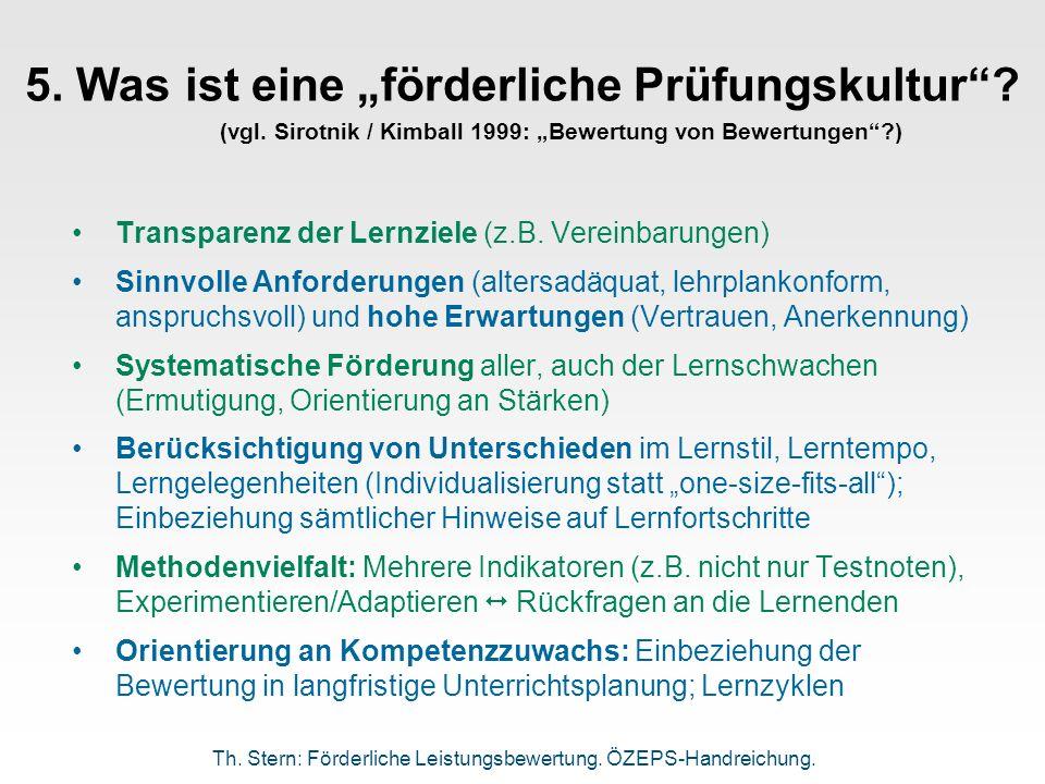 5. Was ist eine förderliche Prüfungskultur? (vgl. Sirotnik / Kimball 1999: Bewertung von Bewertungen?) Transparenz der Lernziele (z.B. Vereinbarungen)