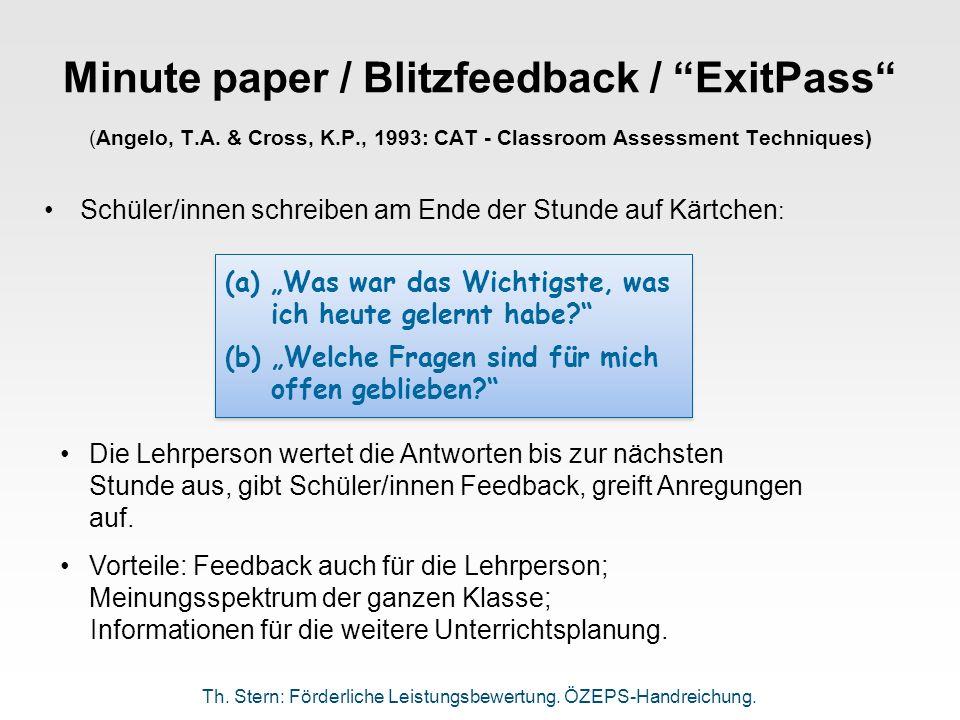 Minute paper / Blitzfeedback / ExitPass (Angelo, T.A. & Cross, K.P., 1993: CAT - Classroom Assessment Techniques) Schüler/innen schreiben am Ende der