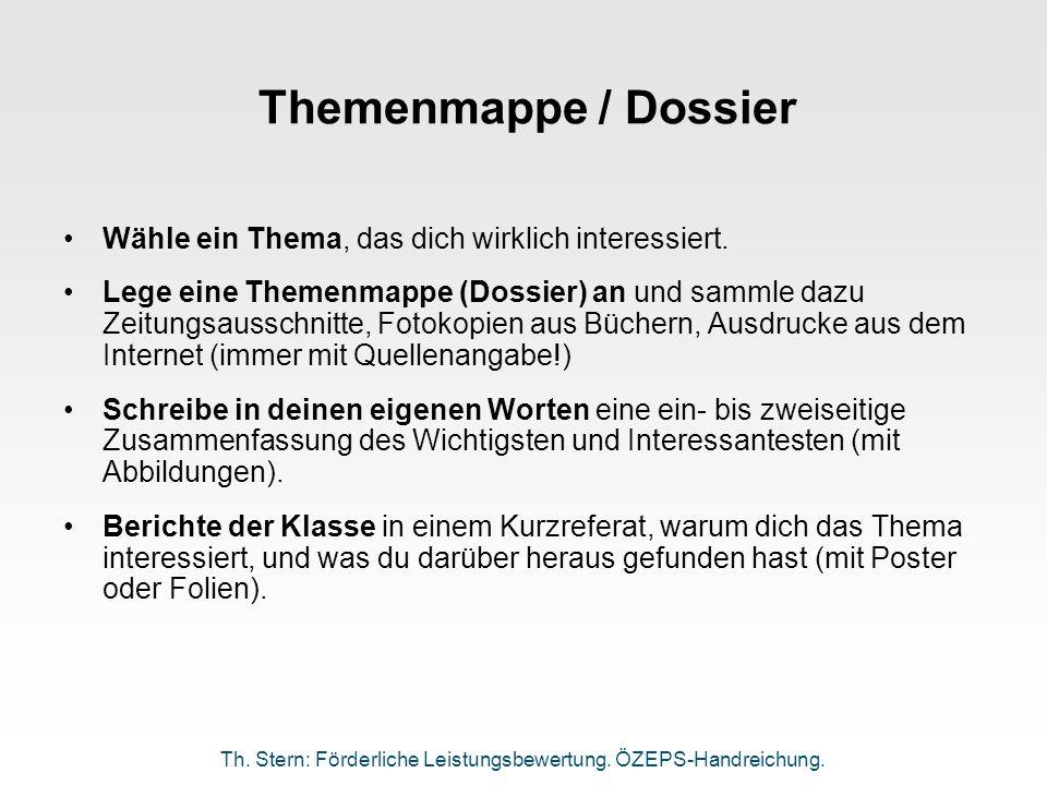 Themenmappe / Dossier Wähle ein Thema, das dich wirklich interessiert. Lege eine Themenmappe (Dossier) an und sammle dazu Zeitungsausschnitte, Fotokop
