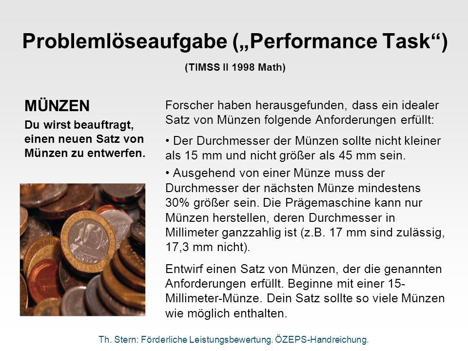 Problemlöseaufgabe (Performance Task) (TIMSS II 1998 Math) Forscher haben herausgefunden, dass ein idealer Satz von Münzen folgende Anforderungen erfü