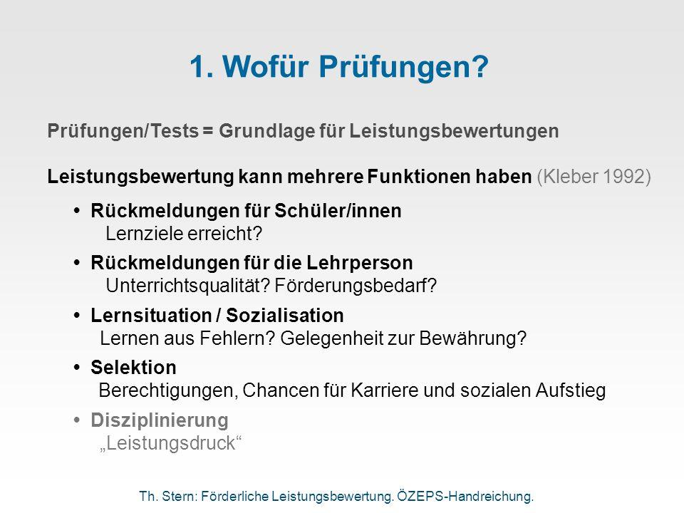 1. Wofür Prüfungen? Prüfungen/Tests = Grundlage für Leistungsbewertungen Leistungsbewertung kann mehrere Funktionen haben (Kleber 1992) Rückmeldungen
