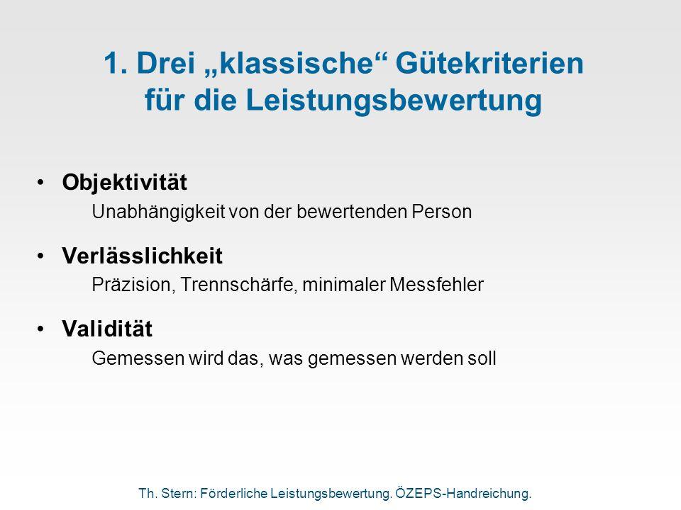 1. Drei klassische Gütekriterien für die Leistungsbewertung Objektivität Unabhängigkeit von der bewertenden Person Verlässlichkeit Präzision, Trennsch