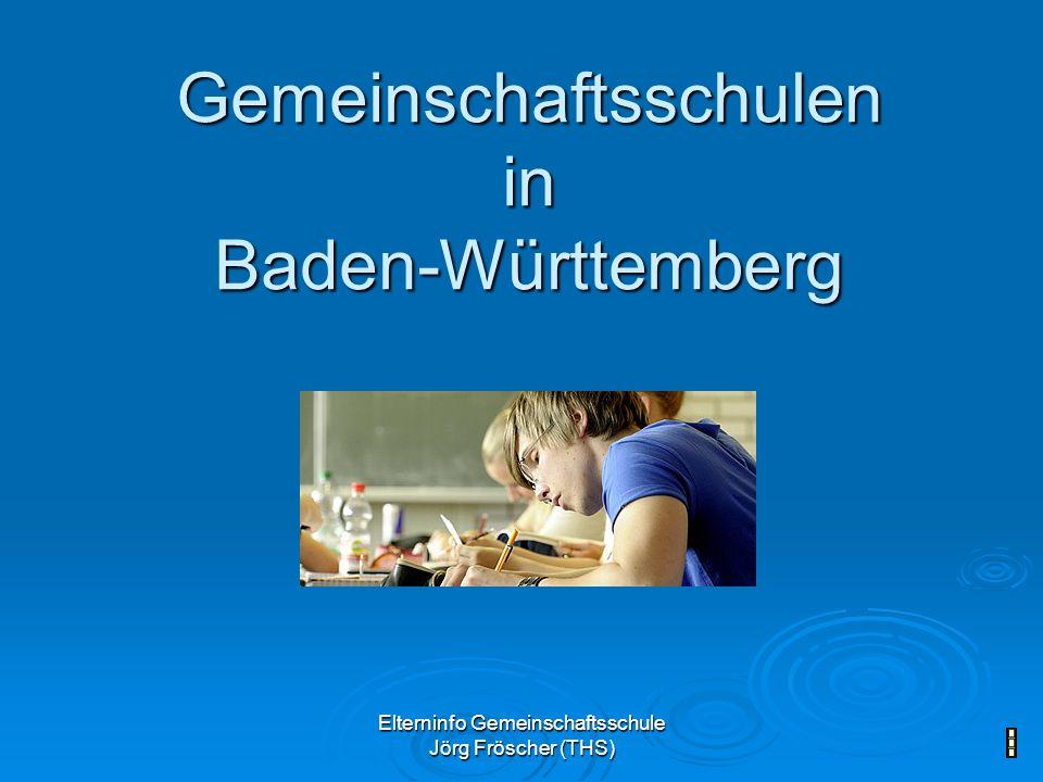Elterninfo Gemeinschaftsschule Jörg Fröscher (THS) Gemeinschaftsschulen in Baden-Württemberg