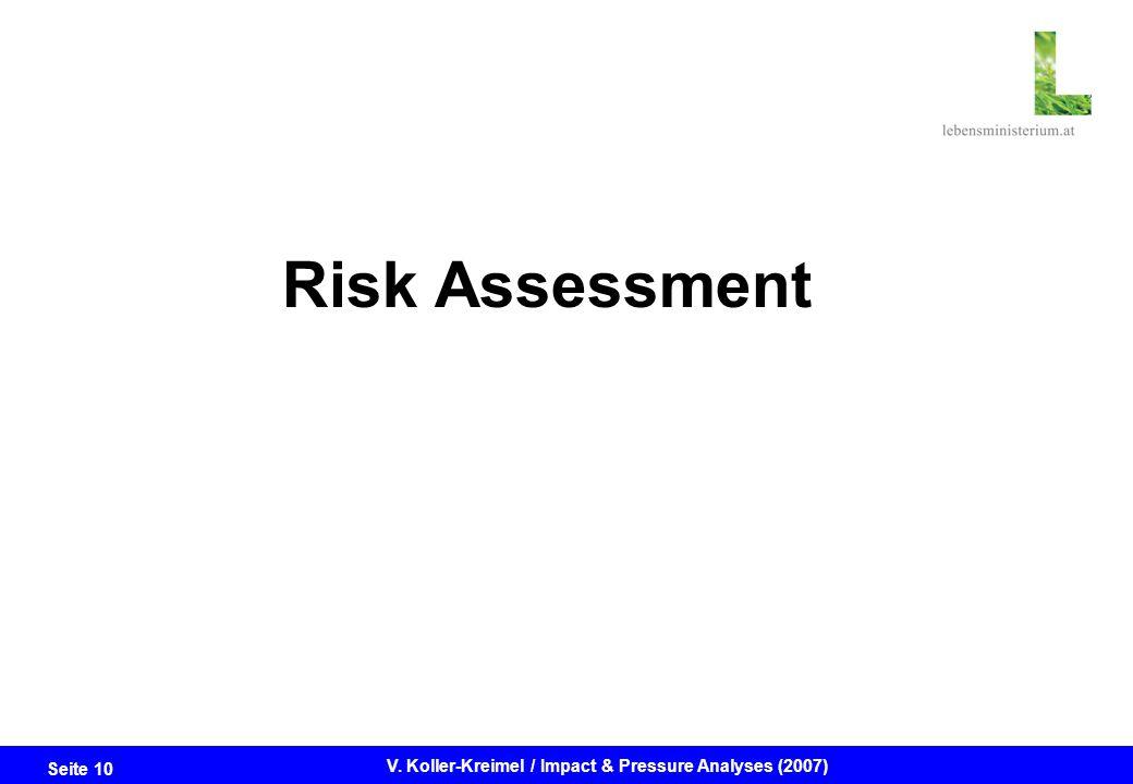 Seite 10 V. Koller-Kreimel / Impact & Pressure Analyses (2007) Risk Assessment
