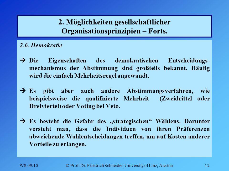 WS 09/10© Prof. Dr. Friedrich Schneider, University of Linz, Austria12 2.