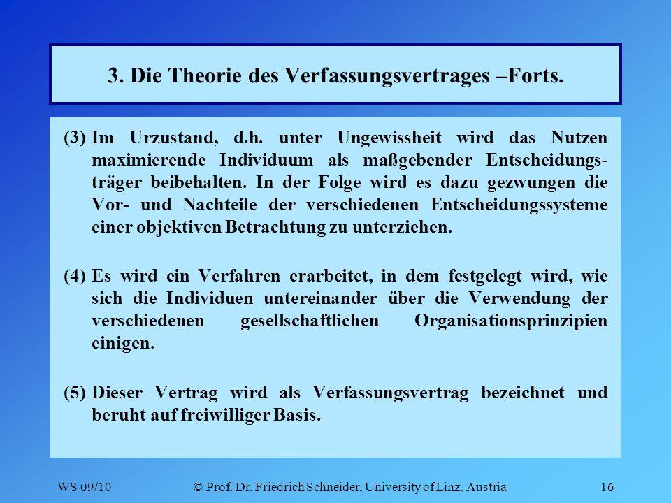 WS 09/10© Prof. Dr. Friedrich Schneider, University of Linz, Austria16 3.