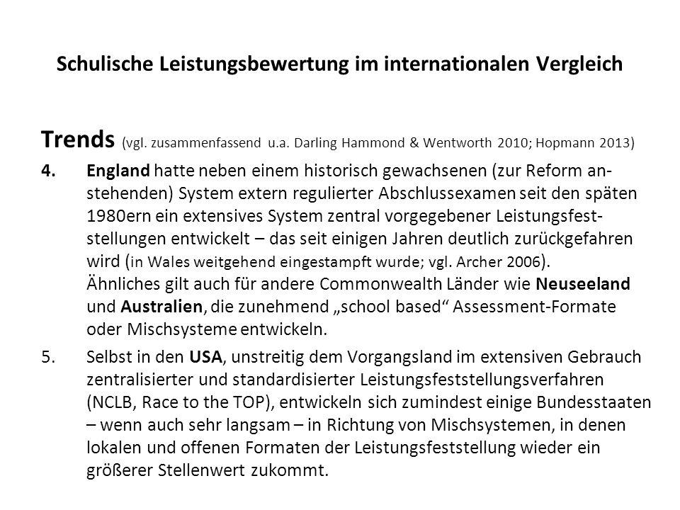 Schulische Leistungsbewertung im internationalen Vergleich Trends (vgl. zusammenfassend u.a. Darling Hammond & Wentworth 2010; Hopmann 2013) 4.England