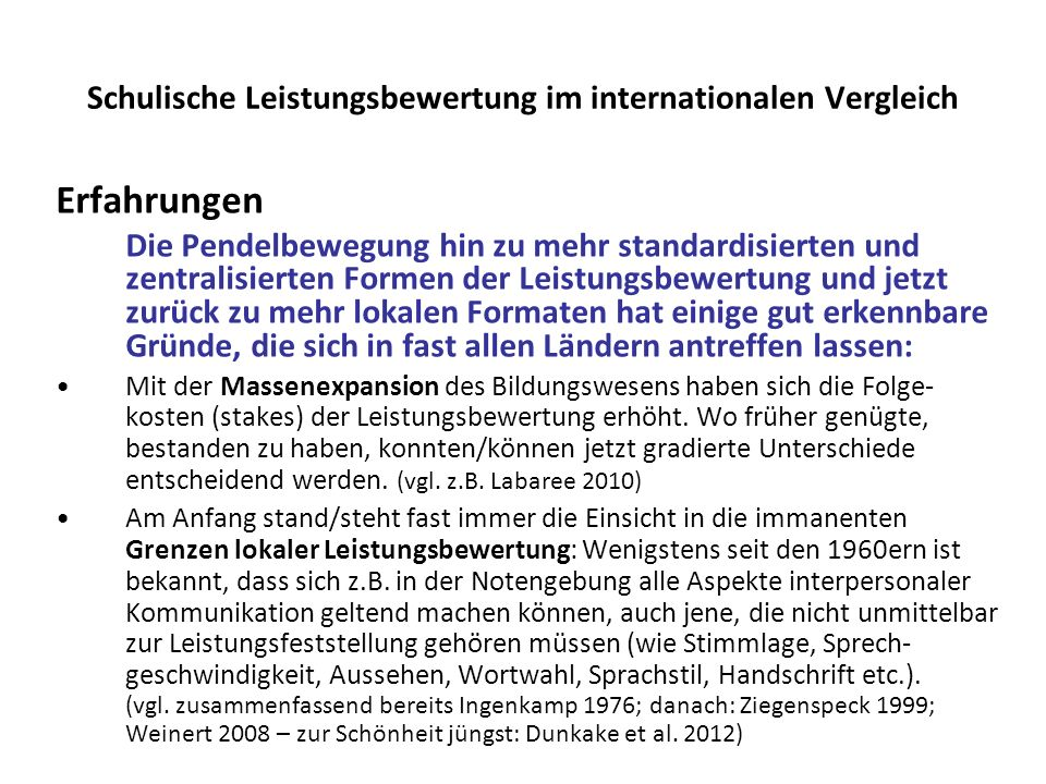 Schulische Leistungsbewertung im internationalen Vergleich Erfahrungen Die Pendelbewegung hin zu mehr standardisierten und zentralisierten Formen der
