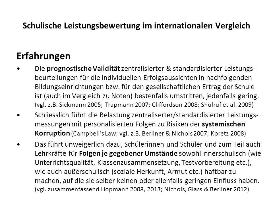 Schulische Leistungsbewertung im internationalen Vergleich Erfahrungen Die prognostische Validität zentralisierter & standardisierter Leistungs- beurt
