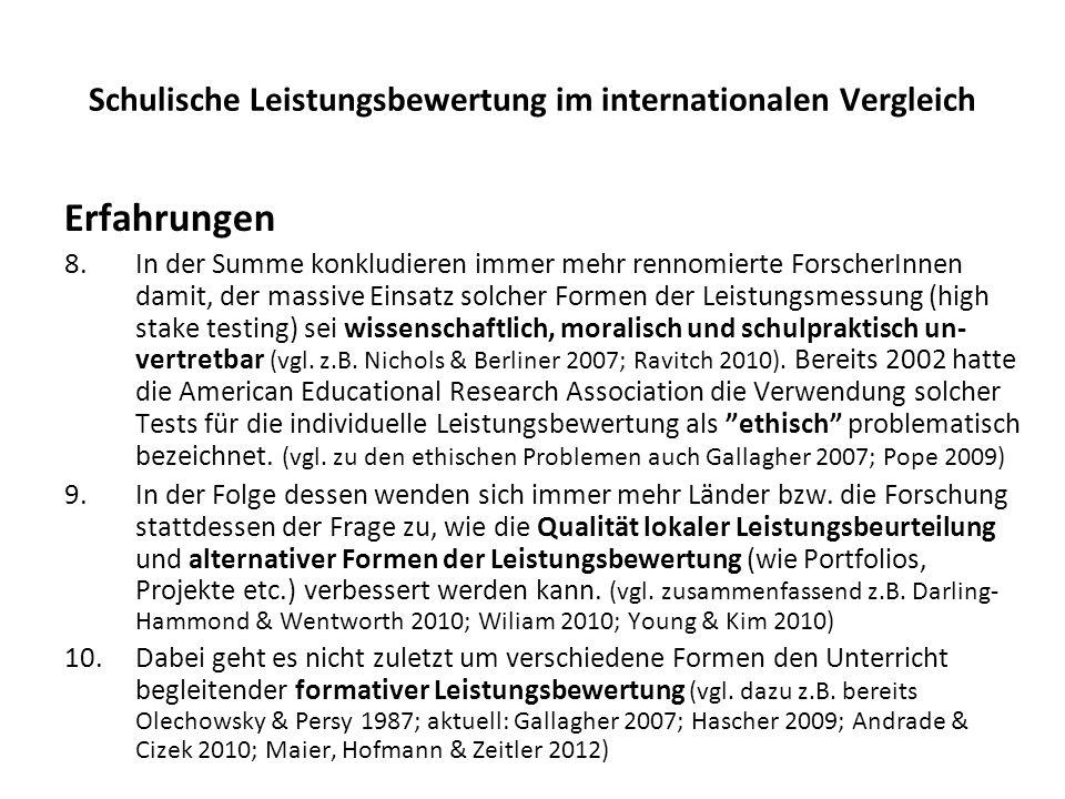 Schulische Leistungsbewertung im internationalen Vergleich Erfahrungen 8.In der Summe konkludieren immer mehr rennomierte ForscherInnen damit, der mas