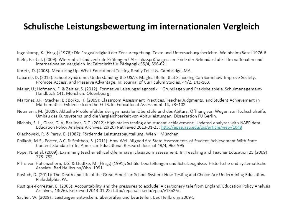 Schulische Leistungsbewertung im internationalen Vergleich Ingenkamp, K. (Hrsg.) (1976): Die Fragwürdigkeit der Zensurengebung. Texte und Untersuchung