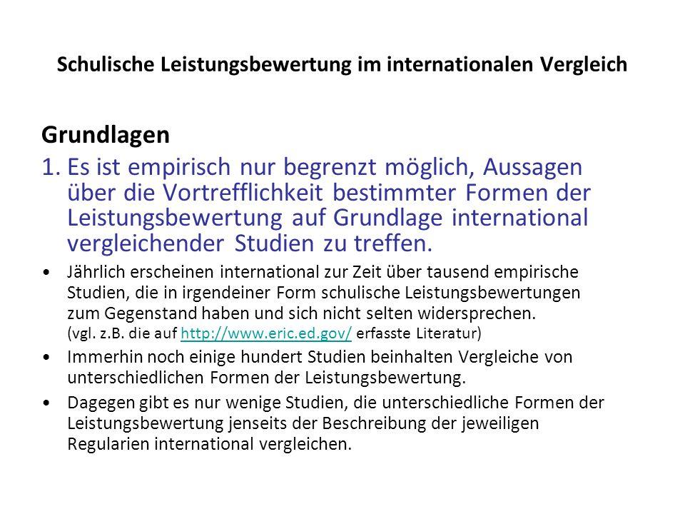 Schulische Leistungsbewertung im internationalen Vergleich Grundlagen 1.Es ist empirisch nur begrenzt möglich, Aussagen über die Vortrefflichkeit best