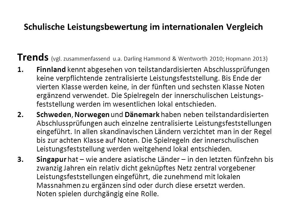 Schulische Leistungsbewertung im internationalen Vergleich Trends (vgl. zusammenfassend u.a. Darling Hammond & Wentworth 2010; Hopmann 2013) 1.Finnlan