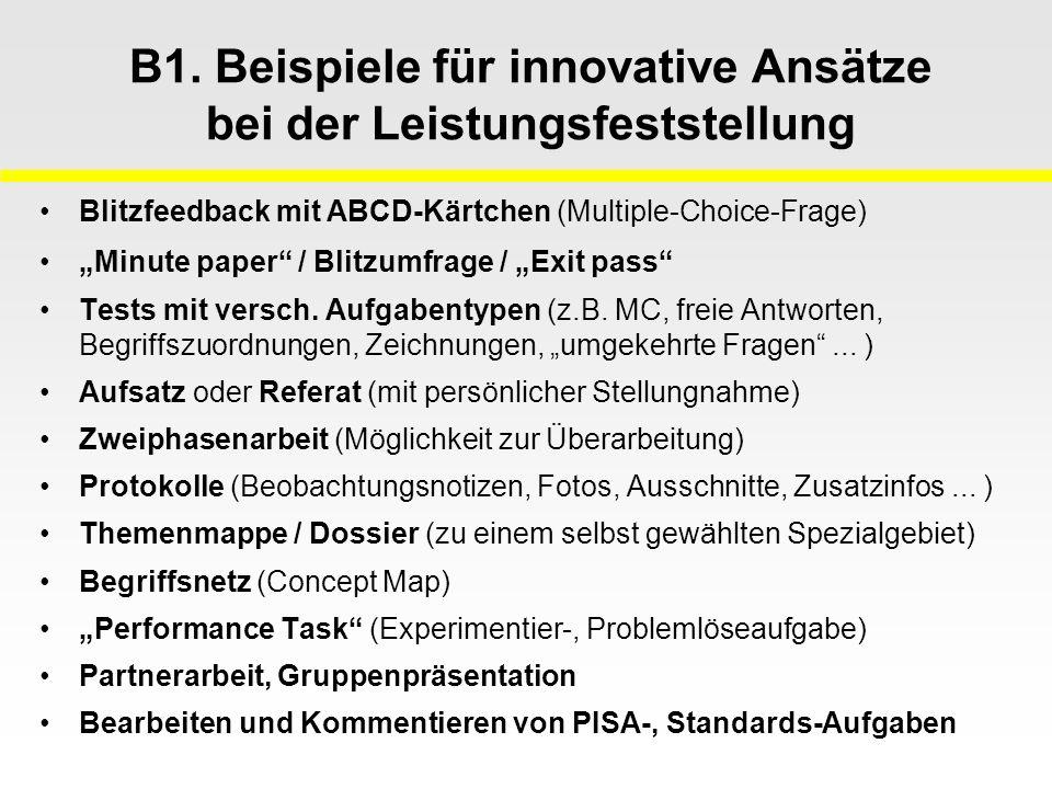 B1. Beispiele für innovative Ansätze bei der Leistungsfeststellung Blitzfeedback mit ABCD-Kärtchen (Multiple-Choice-Frage) Minute paper / Blitzumfrage