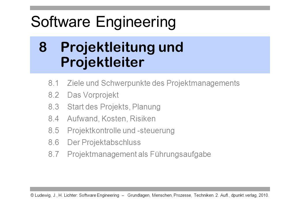 Software Engineering © Ludewig, J., H. Lichter: Software Engineering – Grundlagen, Menschen, Prozesse, Techniken. 2. Aufl., dpunkt.verlag, 2010. 8Proj