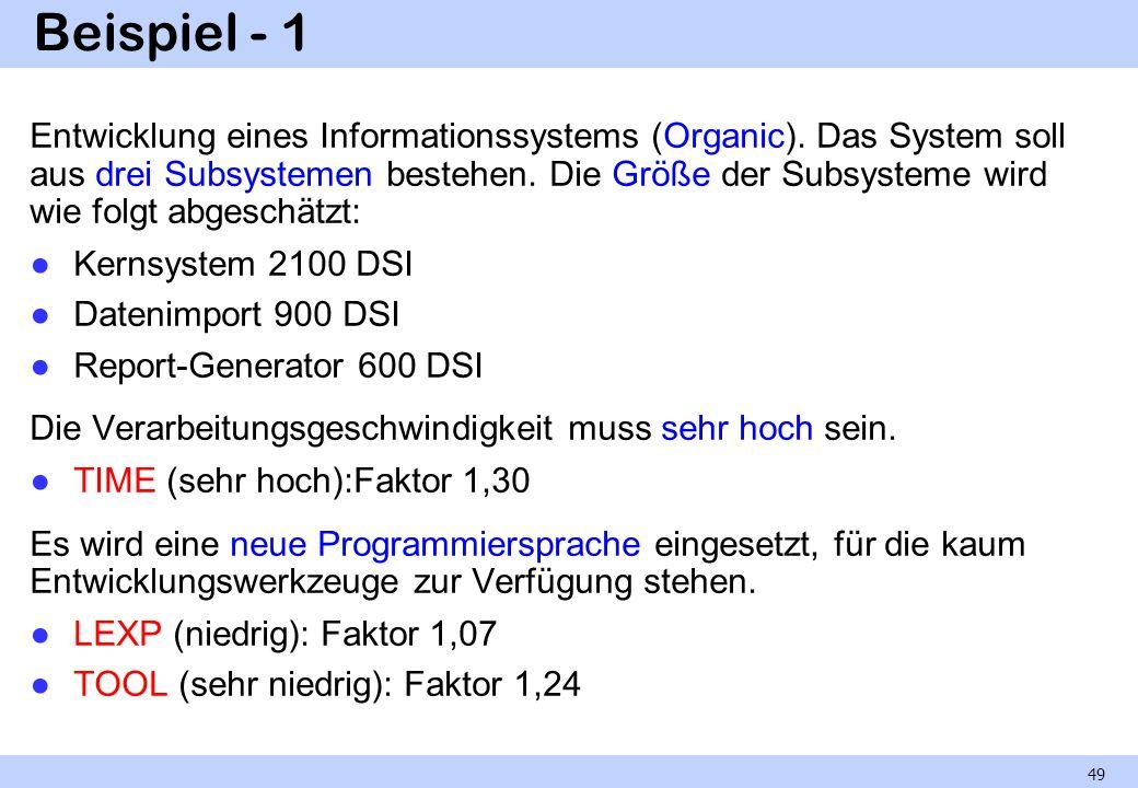 Beispiel - 1 Entwicklung eines Informationssystems (Organic). Das System soll aus drei Subsystemen bestehen. Die Größe der Subsysteme wird wie folgt a