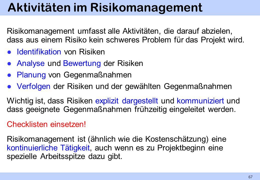 Aktivitäten im Risikomanagement Risikomanagement umfasst alle Aktivitäten, die darauf abzielen, dass aus einem Risiko kein schweres Problem für das Pr