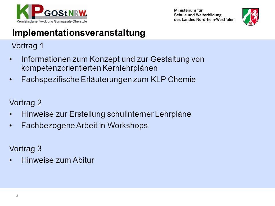 2 Implementationsveranstaltung Vortrag 1 Informationen zum Konzept und zur Gestaltung von kompetenzorientierten Kernlehrplänen Fachspezifische Erläute