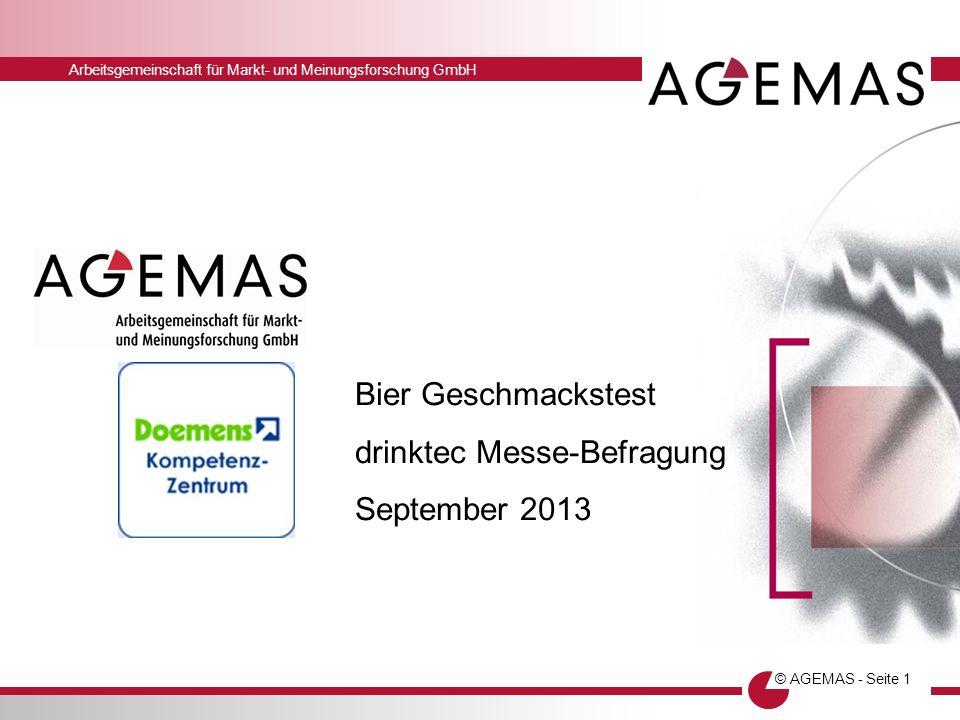 Arbeitsgemeinschaft für Markt- und Meinungsforschung GmbH © AGEMAS - Seite 1 Bier Geschmackstest drinktec Messe-Befragung September 2013