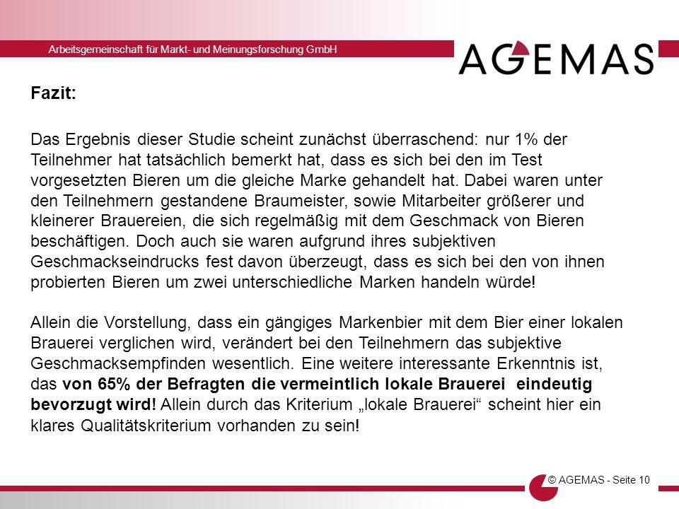 Arbeitsgemeinschaft für Markt- und Meinungsforschung GmbH © AGEMAS - Seite 10 Fazit: Das Ergebnis dieser Studie scheint zunächst überraschend: nur 1%