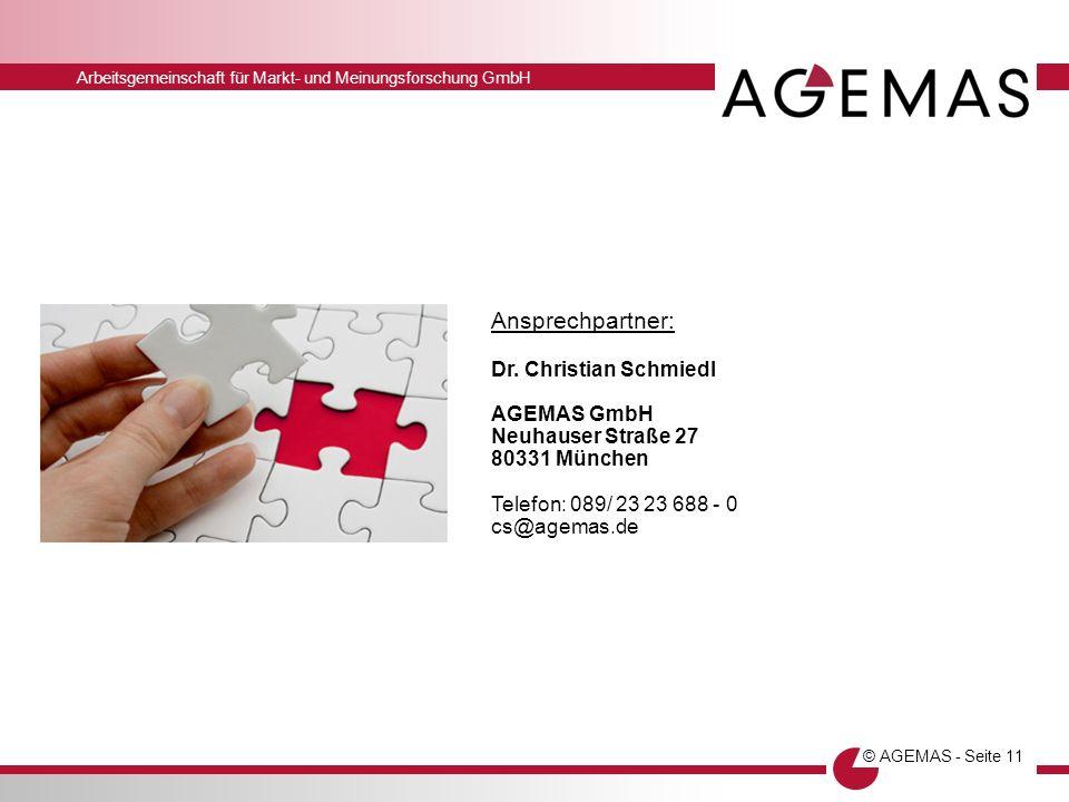 Arbeitsgemeinschaft für Markt- und Meinungsforschung GmbH © AGEMAS - Seite 11 Ansprechpartner: Dr. Christian Schmiedl AGEMAS GmbH Neuhauser Straße 27