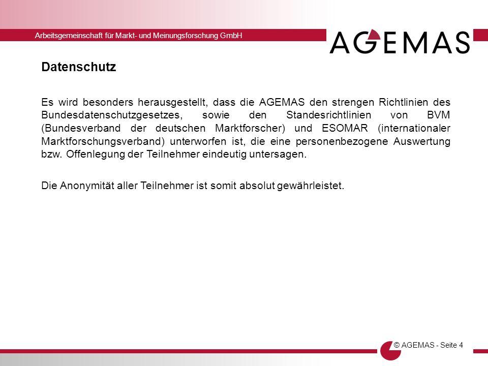 Arbeitsgemeinschaft für Markt- und Meinungsforschung GmbH © AGEMAS - Seite 4 Datenschutz Es wird besonders herausgestellt, dass die AGEMAS den strenge