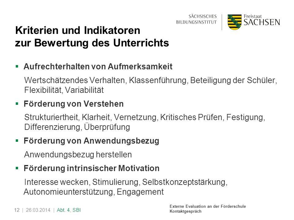 Externe Evaluation an der Förderschule Kontaktgespräch 12| 26.03.2014 | Abt. 4, SBI12 Kriterien und Indikatoren zur Bewertung des Unterrichts Aufrecht