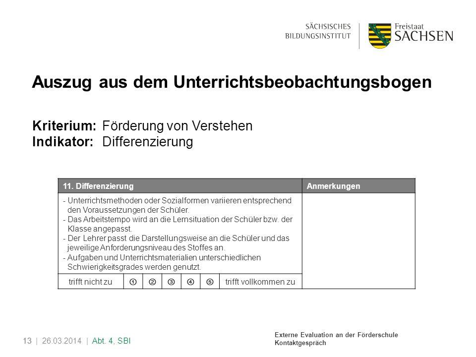Externe Evaluation an der Förderschule Kontaktgespräch 13| 26.03.2014 | Abt. 4, SBI13 Auszug aus dem Unterrichtsbeobachtungsbogen Kriterium: Förderung
