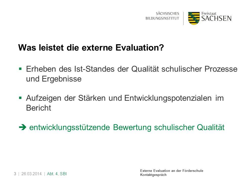 Externe Evaluation an der Förderschule Kontaktgespräch 4| 26.03.2014 | Abt.