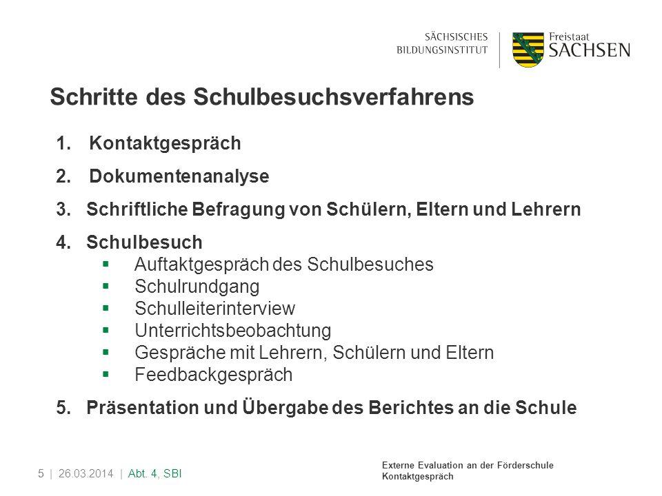 Externe Evaluation an der Förderschule Kontaktgespräch 6| 26.03.2014 | Abt.